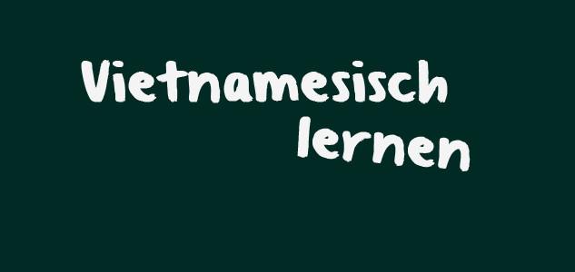 Vietnamesische Kultur und Sprache (seit dem 15.03.2014)