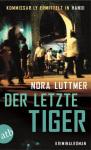 Nora Luttmer, Der letzte Tiger